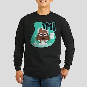 Emoji Poop TMI Long Sleeve Dark T-Shirt