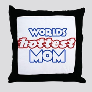 Worlds HOTTEST MOM Throw Pillow
