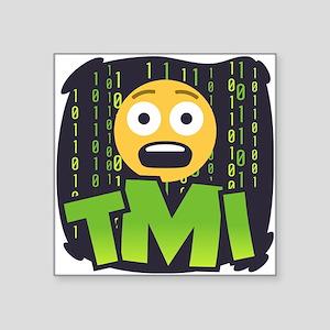 "Emoji TMI Square Sticker 3"" x 3"""