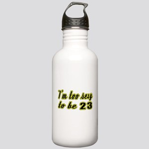 I'm too sexy to be 23 Stainless Water Bottle 1.0L