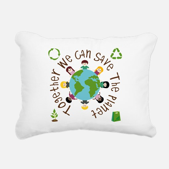 Together Save the Planet Rectangular Canvas Pillow
