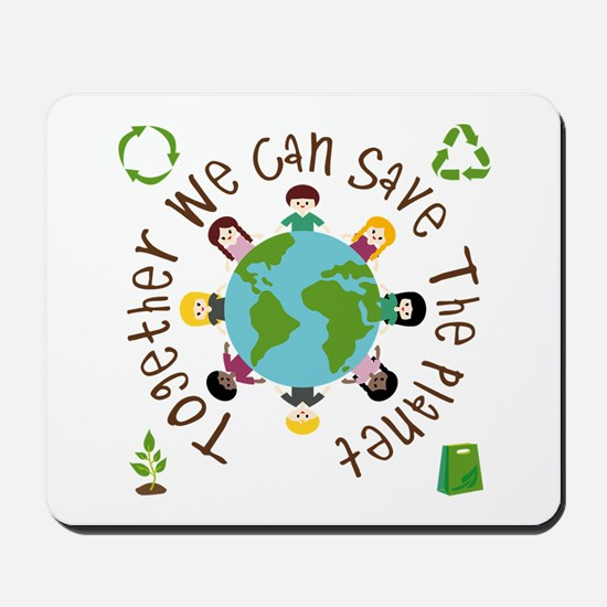 Together Save the Planet Mousepad