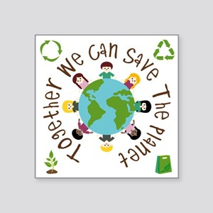 "Together Save the Planet Square Sticker 3"" x 3"""