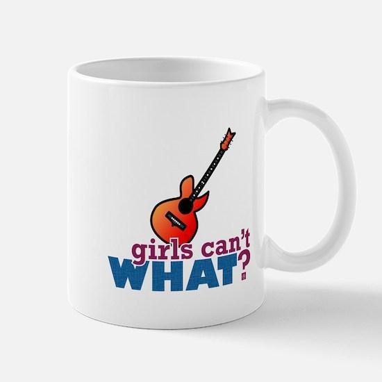 Girls Can't WHAT? Guitar Mug