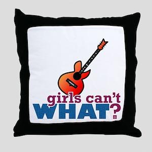 Girls Can't WHAT? Guitar Throw Pillow