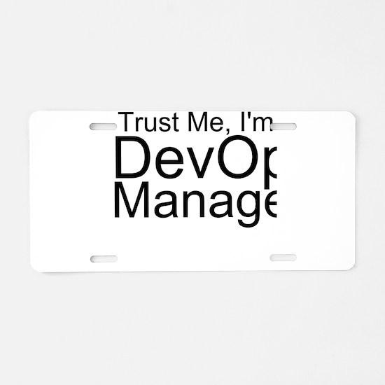 Trust Me, I'm A DevOps Manager Aluminum Licens