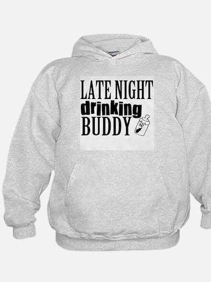 Late Night Drinking Buddy Hoodie