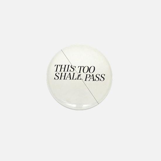 This Too Shall Pass - Black Mini Button