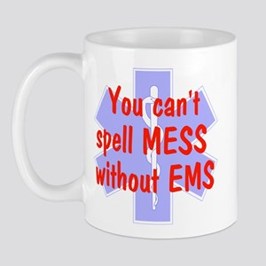 You can't spell MESS w/o EMS Mug