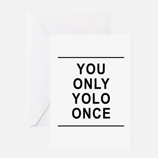 You Only Yolo Once Greeting Card