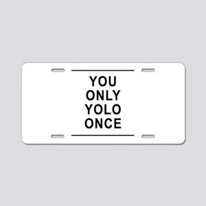 You Only Yolo Once Aluminum License Plate
