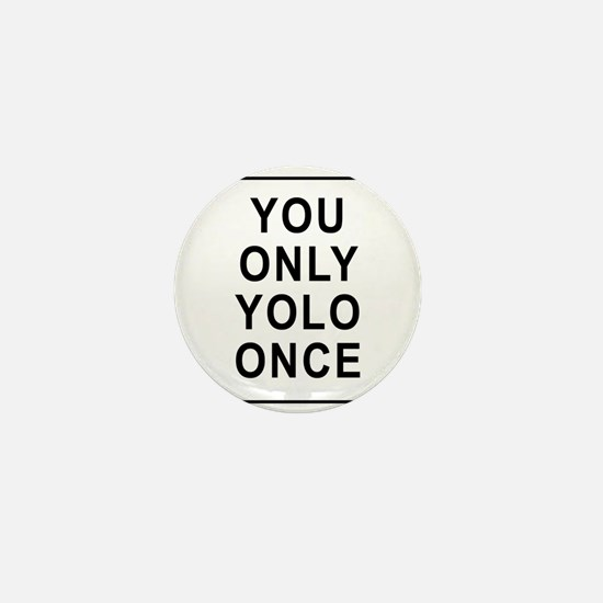 You Only Yolo Once Mini Button