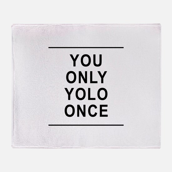 You Only Yolo Once Throw Blanket