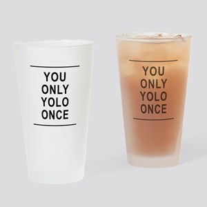 You Only Yolo Once Drinking Glass