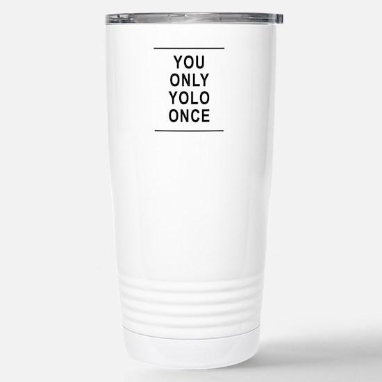 You Only Yolo Once Travel Mug