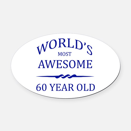 World's Most Awesome 75 Year Old Oval Car Magnet
