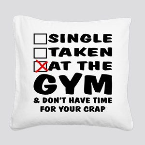 No Time For Your Crap Square Canvas Pillow