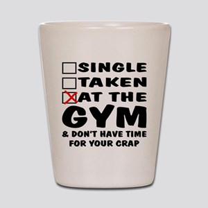No Time For Your Crap Shot Glass