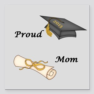 "Proud Mom of a Graduate! Square Car Magnet 3"" x 3"""