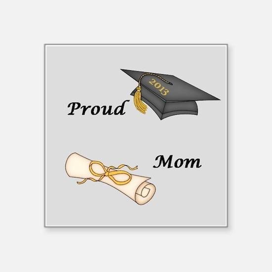 Proud Mom of a Graduate! Sticker