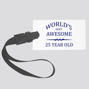 World's Most Awesome 25 Year Old Large Luggage Tag