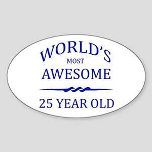 World's Most Awesome 25 Year Old Sticker (Oval)