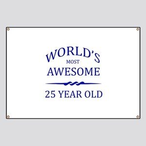 World's Most Awesome 25 Year Old Banner