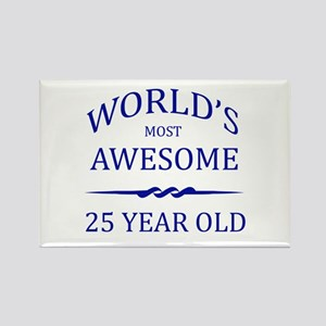 World's Most Awesome 25 Year Old Rectangle Magnet