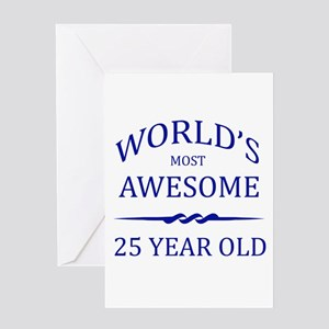 Worlds Most Awesome 25 Year Old Greeting Card