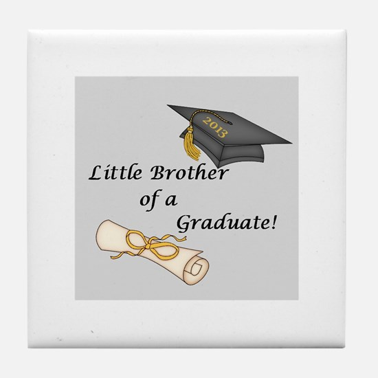 Little Brother of a Graduate Tile Coaster