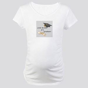 Little Brother of a Graduate Maternity T-Shirt