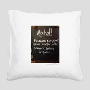 The truth about Alcohol Square Canvas Pillow