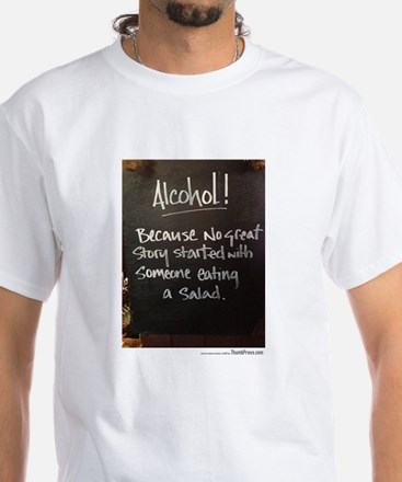 The truth about Alcohol T-Shirt