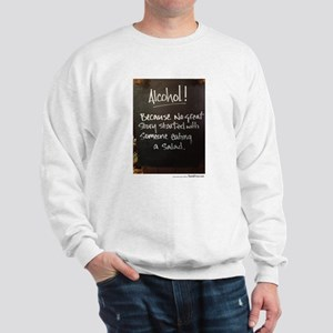 The truth about Alcohol Sweatshirt
