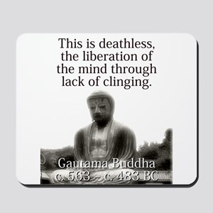 This Is Deathless - Buddha Mousepad