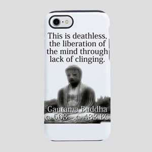 This Is Deathless - Buddha iPhone 7 Tough Case