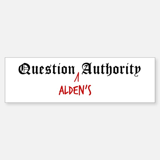 Question Alden Authority Bumper Bumper Bumper Sticker