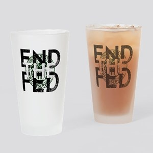 End the Fed Green Drinking Glass