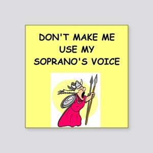 soprano, Sticker