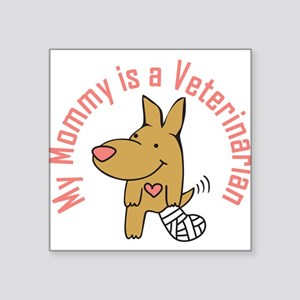 My Mommy is a Veterinarian Sticker