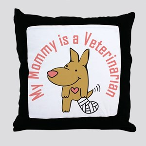 My Mommy is a Veterinarian Throw Pillow