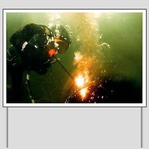 Welding underwater - Yard Sign