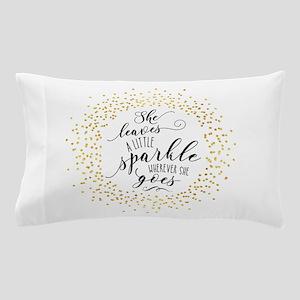 She Leaves A Little Sparkle Faux Gold Pillow Case