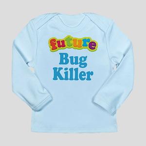 Future Bug Killer Long Sleeve Infant T-Shirt