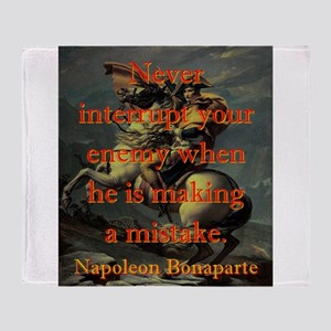 Never Interrupt Your Enemy - Napoleon Throw Blanke
