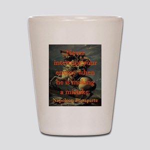 Never Interrupt Your Enemy - Napoleon Shot Glass