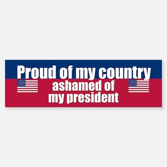 ASHAMED OF MY PRESIDENT Bumper Bumper Bumper Sticker