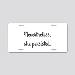 Nevertheless She Persisted Aluminum License Plate