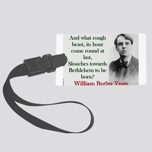 And What Rough Beast - Yeats Luggage Tag