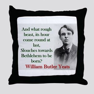 And What Rough Beast - Yeats Throw Pillow